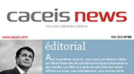 CACEIS News No. 60 - Mai 2020